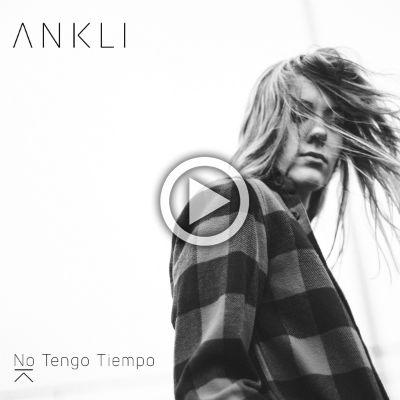 Play Ankli Single No Tengo Tiempo